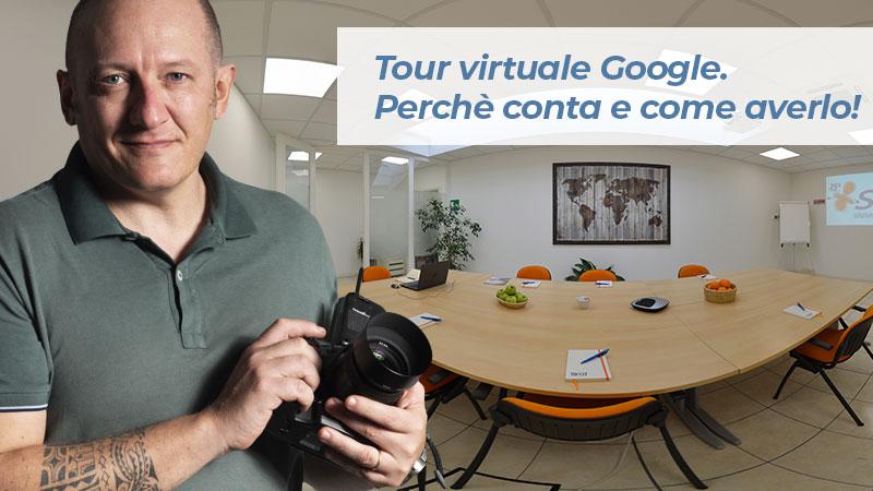Tour virtuale Google: perchè conta e come averlo